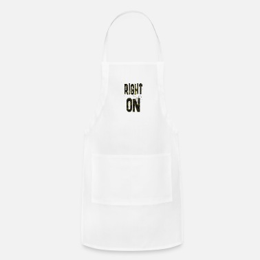 Right Right on - Adjustable Apron
