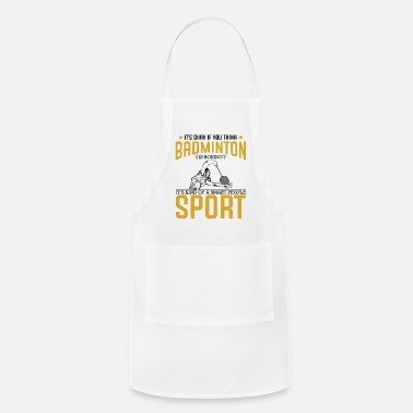 Badminton It's Okay If You Think Badminton Is Boring Quotes - Apron