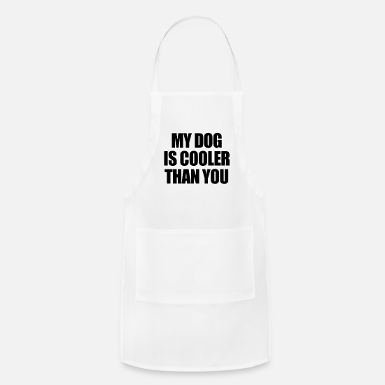 Meow Aprons - My Dog Is Cooler Than You - black - Apron white