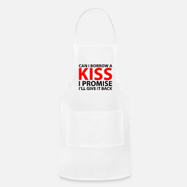 Can I Borrow Can i borrow a kiss valentines day gift - Apron