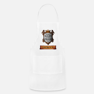 Live Loud. Live Proud. LAWRENCE v2 Great Name Sh - Adjustable Apron