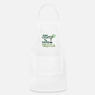 Tequila Keep Calm and drink tequila - Adjustable Apron