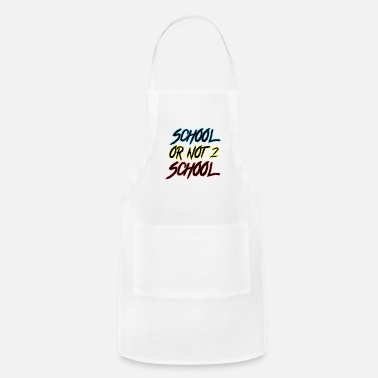School School or not to school - Adjustable Apron