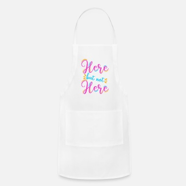 Here HERE BUT NOT HERE - Apron