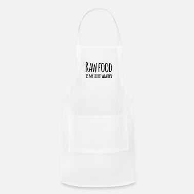 Diet Raw Food Is My Secret Weapon Healthy Lifestyle Love Raw Food Gift Or Present - Apron