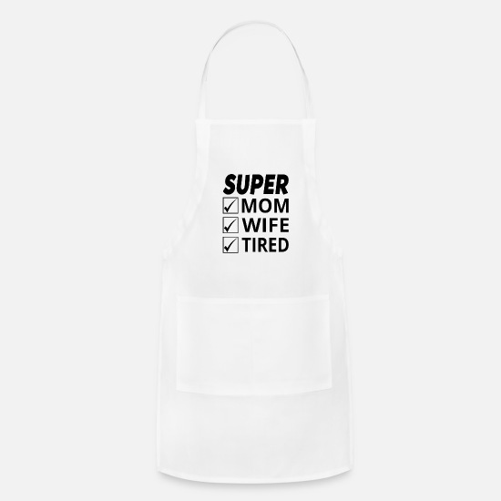 Mother's Day Aprons - Super Mom Super Wife Super Tired - Apron white