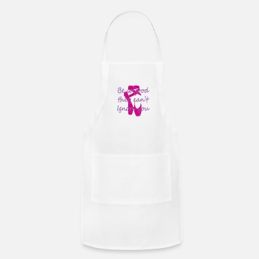 Phone Awesome Be so Good They Can't Ignore you Ballet & - Adjustable Apron