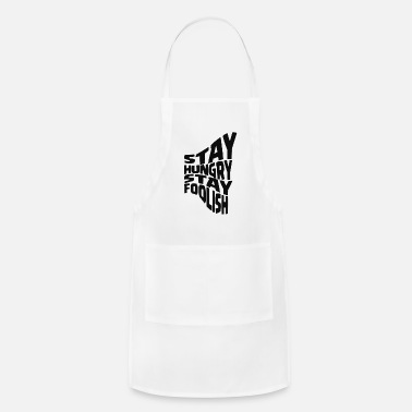 Stays stay hungry stay foolish - Apron