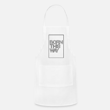 Born This Way - Apron