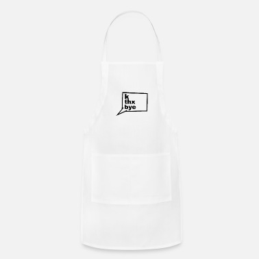 Text Message K THX BYE TEXT MESSAGE - Apron