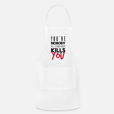 Shopping you're nobody til somebod - Apron