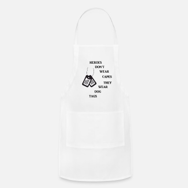 Veteran Pride Heroes Don't Wear Capes They Wear Dog Tags - Apron