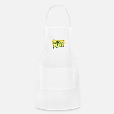 Fine This Is Fine - Adjustable Apron