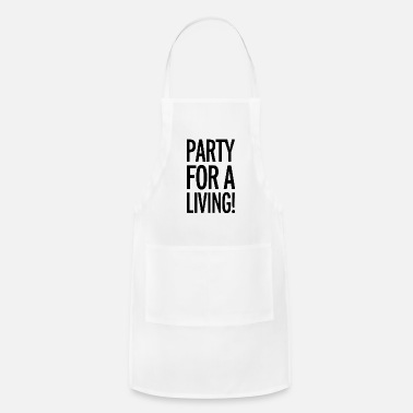 Party party for a living - Adjustable Apron
