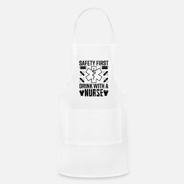 Medicine Safety First Drink with A Nurse Funny Sarcastic - Apron