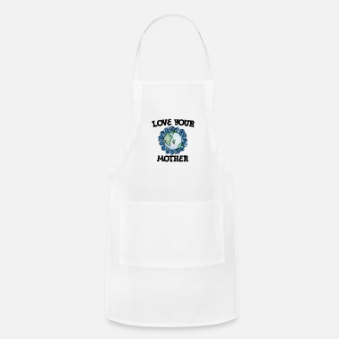 Mother Earth love your mother earth - Adjustable Apron