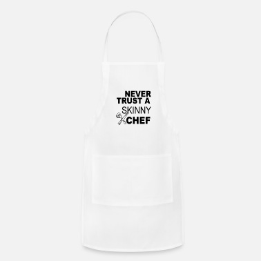 Pastry Chef Never Trust A Skinny Chef - Adjustable Apron