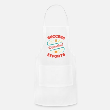 Success Success is Dependant on Efforts - Apron