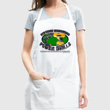 Ban Fully Automatic Power Drills - Adjustable Apron
