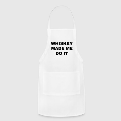 Whiskey made me do it - Adjustable Apron