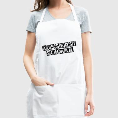 extremely gay schwul - Adjustable Apron