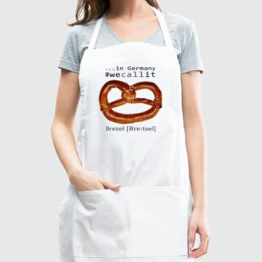 In Germany #wecallit Brezel - Adjustable Apron