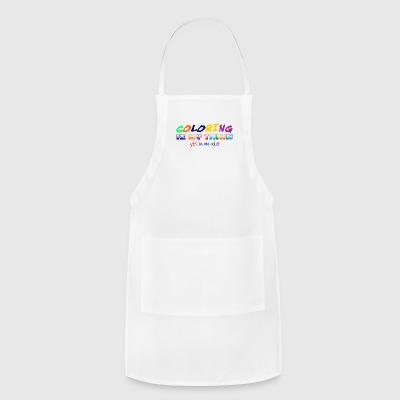 Coloring Is My Thing Yes I'm An Adult - Adjustable Apron