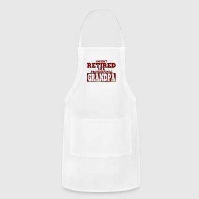 I'm Not retired I'm A Professional grandpa - Adjustable Apron