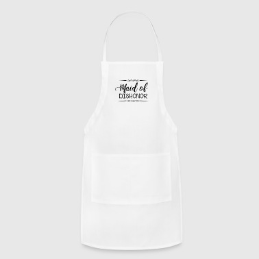Maid of Dishonor - Adjustable Apron