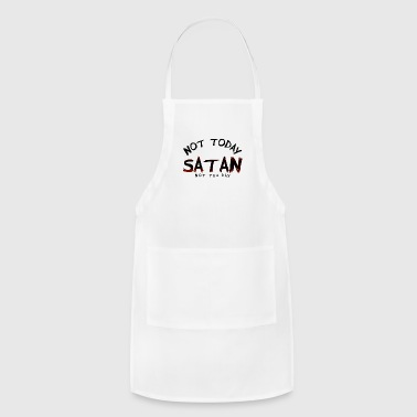 not Today Satan, Not Tuh-day - Adjustable Apron