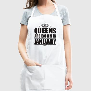 QUEENS ARE BORN IN JANUARY - Adjustable Apron