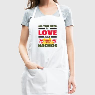 Funny All You Need is Love and Nachos T-Shirt - Adjustable Apron