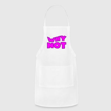 why not - Adjustable Apron