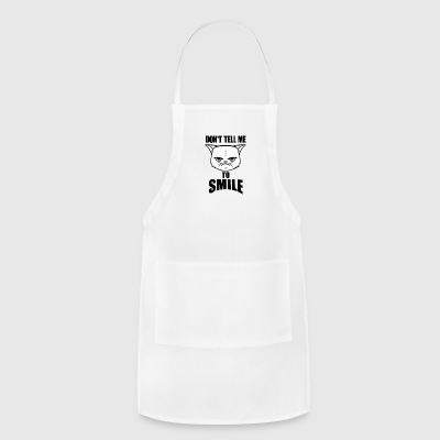 Don't Tell Me To Smile - Adjustable Apron