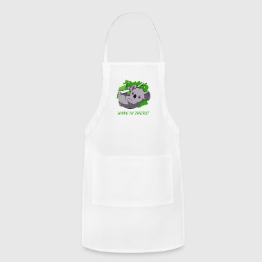 Hang In There - Adjustable Apron