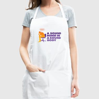 A Healthy Mind In A Healthy Body - Adjustable Apron