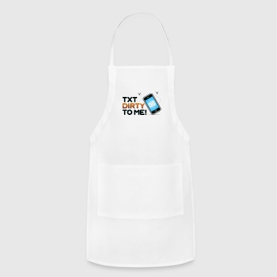Send Me Dirty Messages! - Adjustable Apron