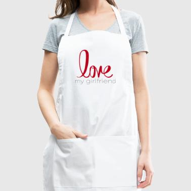 love my girlfriend - Adjustable Apron