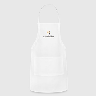 What the fuck is happening - Adjustable Apron