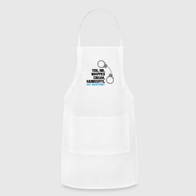 Lets Enjoy! You, Me, Whipped Cream And Handcuffs! - Adjustable Apron