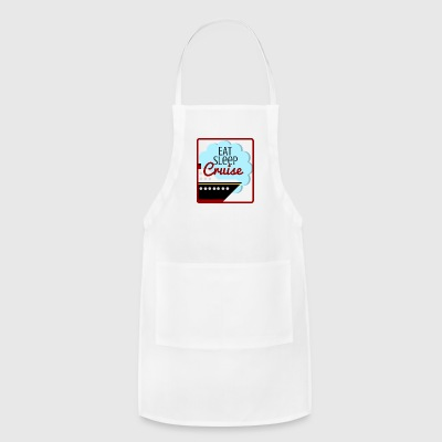 Eat, Sleep, Cruise - Adjustable Apron
