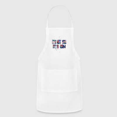 it s not you it s gin tonic - Adjustable Apron