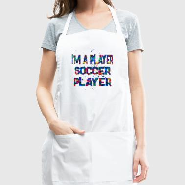Im a player Soccer Player - Adjustable Apron