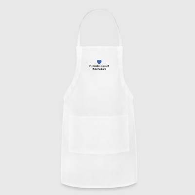 gift single taken relationship with field hockey - Adjustable Apron