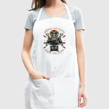 BORN TO RIDE BORN TO LIVE - Adjustable Apron