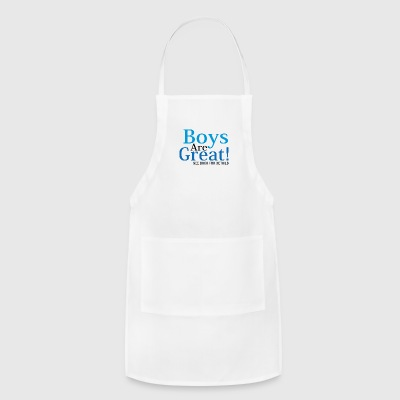 Boys are great - Adjustable Apron