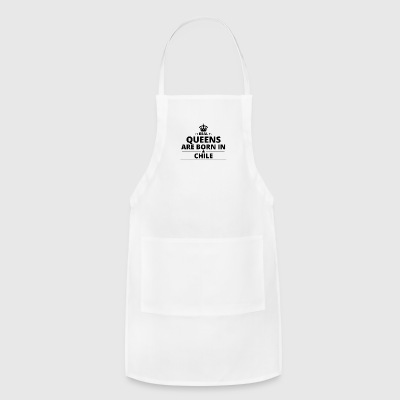 geschenk love queens are born CHILE - Adjustable Apron