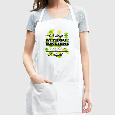 A Day Without Sunshine - Adjustable Apron
