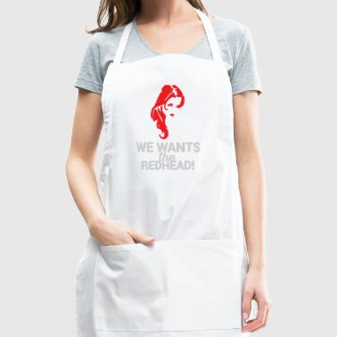 We Wants the Redhead - Adjustable Apron