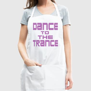 dance to the trance - Adjustable Apron